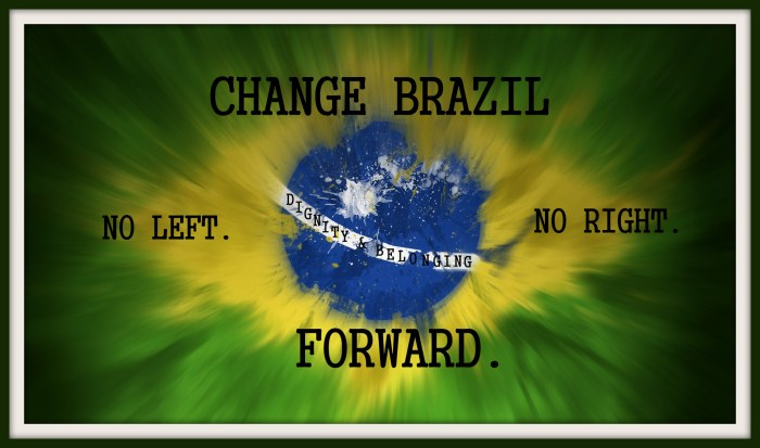 Brazilian Flag Change Brazil no Left no right forward Juliana Areias
