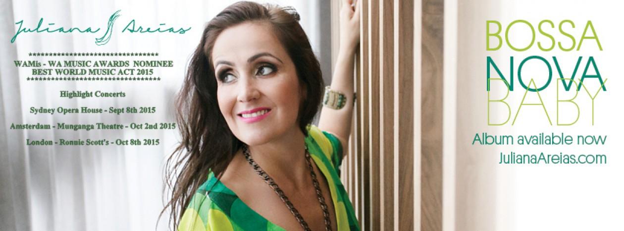 "Juliana Areias : "" The Bossa Nova Baby""  Brazilian Music Brazilian Jazz  Australia"